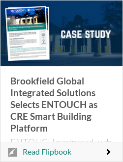 Brookfield Global Integrated Solutions Selects ENTOUCH as CRE Smart Building Platform