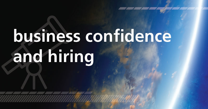 the trends: business confidence and hiring