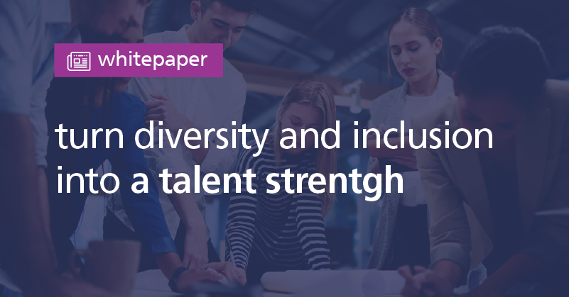 turn diversity and inclusion into a talent strength