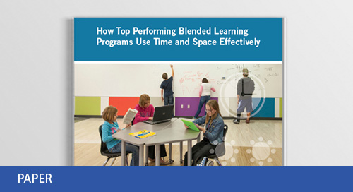 How Top Performing Blended Learning Programs Use Time and Space Effectively