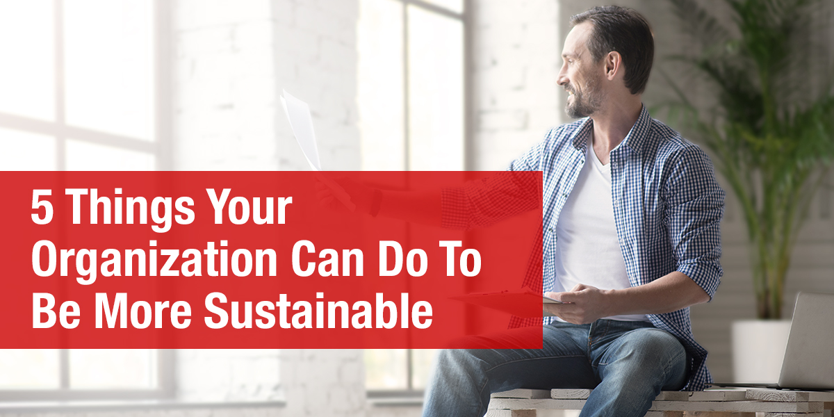 Quick Tips to Make Your Facility More Sustainable