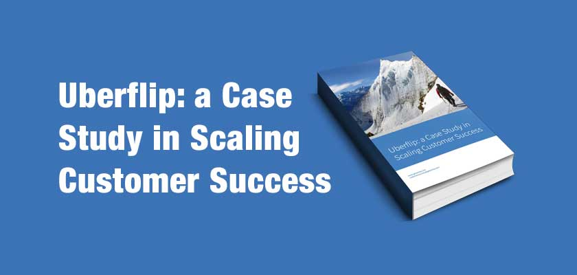 Uberflip: a Case Study in Scaling Customer Success