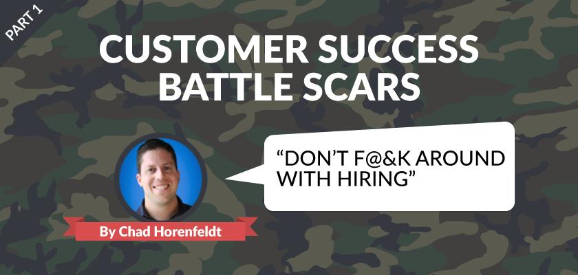 Customer Success Battle Scars