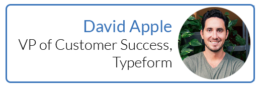 David Apple, VP of Customer Success, Typeform