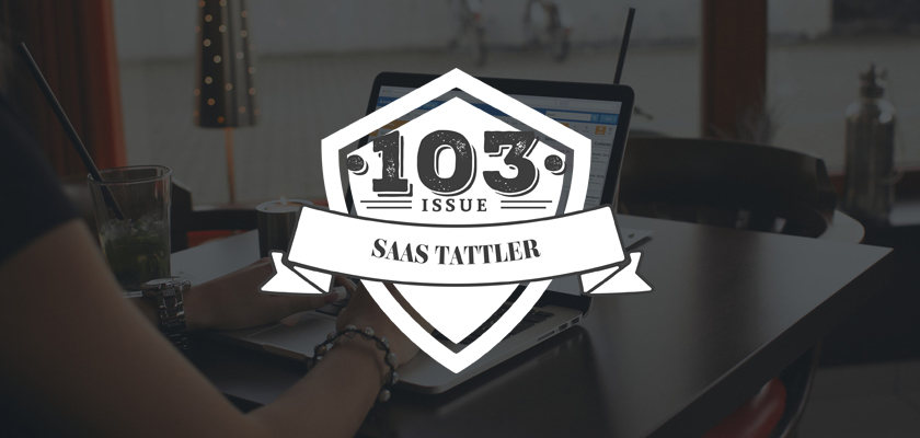 SaaS Tattler Issue 103: Tales of Terrible Customer Service