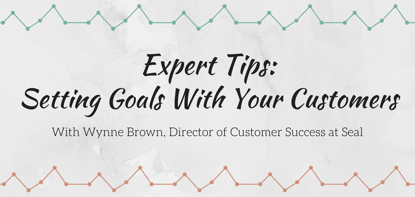 Expert Tips: Setting Goals With Your Customers