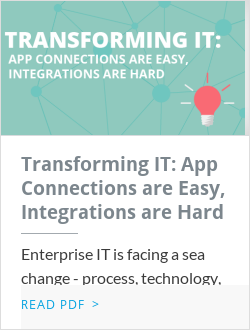Transforming IT: App Connections are Easy, Integrations are Hard