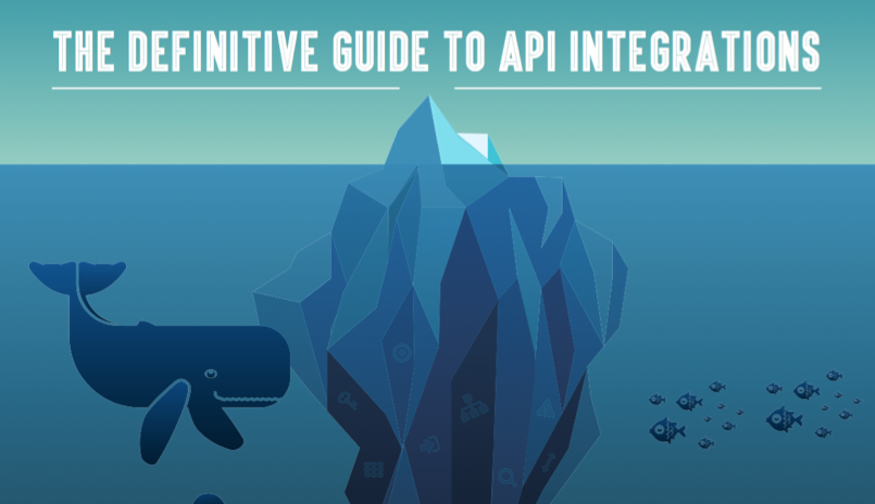 The Definitive Guide to API Integrations [eBook]