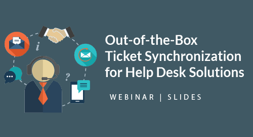 Out-of-the-Box TicketSync for Help Desk Solutions | Presentation Slides