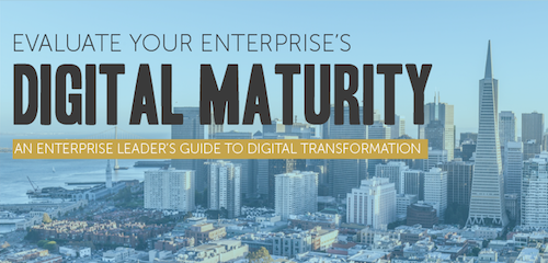 Evaluate Your Enterprise's Digital Maturity