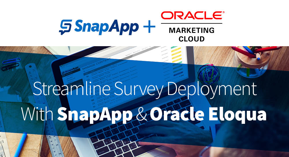 Streamline Survey Deployment With  SnapApp and Oracle Eloqua