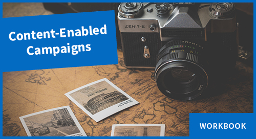 Workbook: Creating Content-Enabled Campaigns