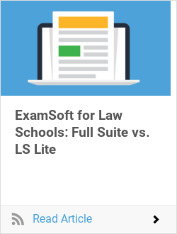 ExamSoft for Law Schools: Full Suite vs. LS Lite
