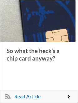 So what the heck's a chip card anyway?
