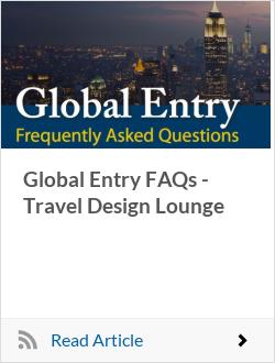 Global Entry FAQs - Travel Design Lounge