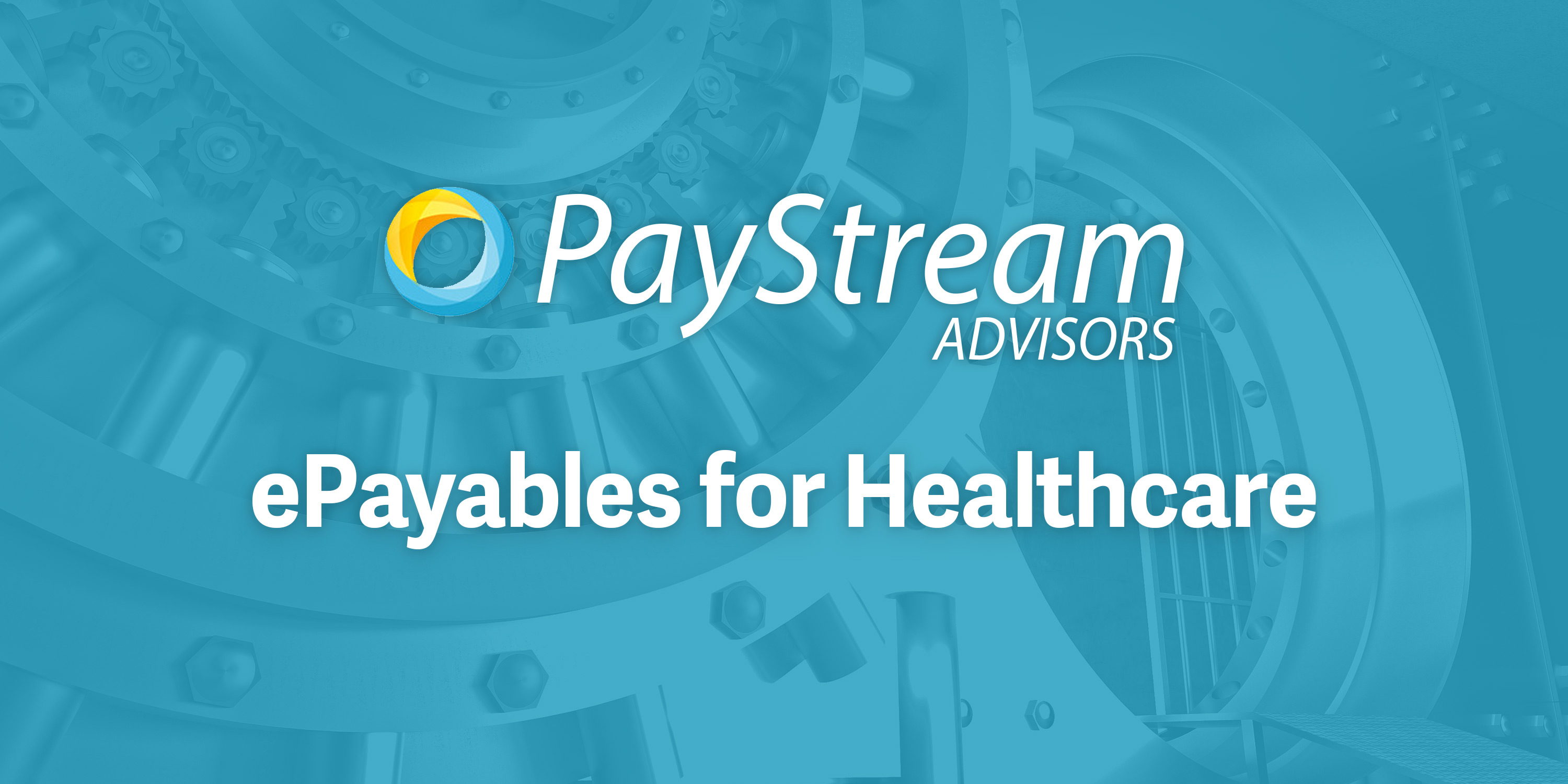 Healthcare Epayables with PayStream Advisors