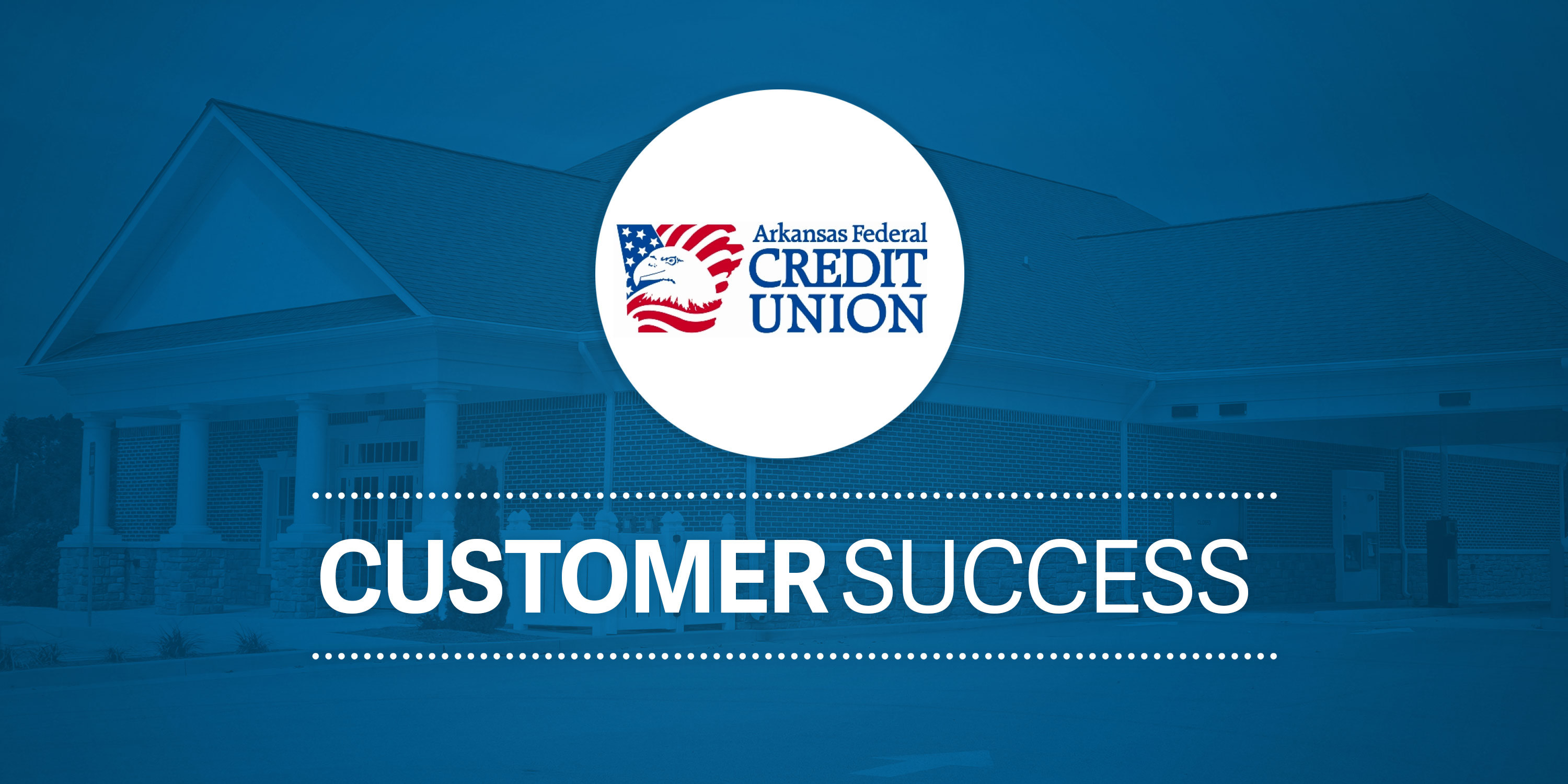 Case Study: Arkansas Federal Credit Union