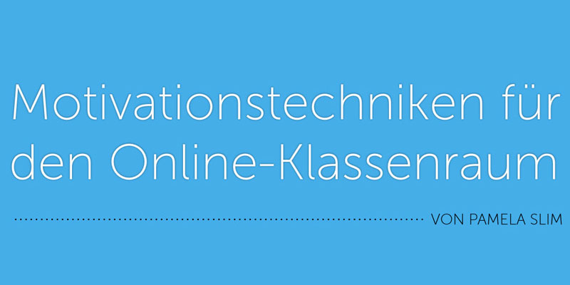 Motivationstechniken für den Online-Klassenraum