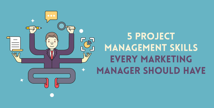 Project Management Skills Every Marketing Manager Should Have