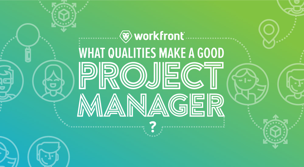 qualities good project manager