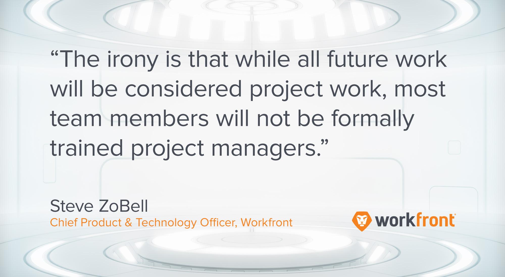 project management future steve zobell workfront