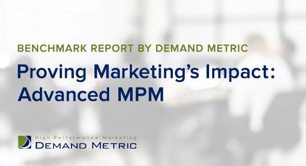 Proving Marketing's Impact: Advanced MPM (DemandMetric)