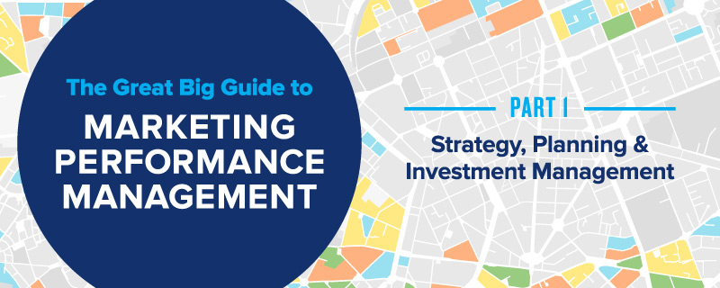 The Great Big Guide to Marketing Performance Management