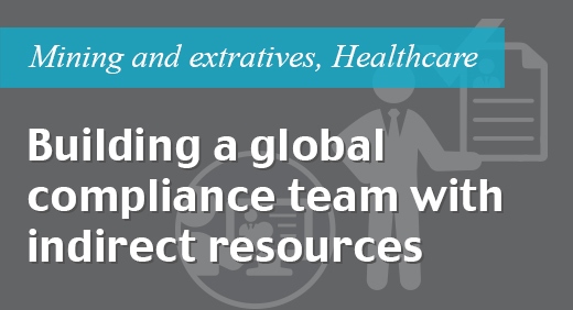 Building a global compliance team with indirect resources