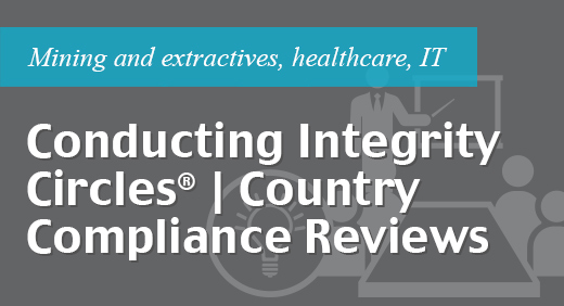Conducting Integrity Circles®country compliance reviews