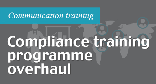Compliance training programme overhaul