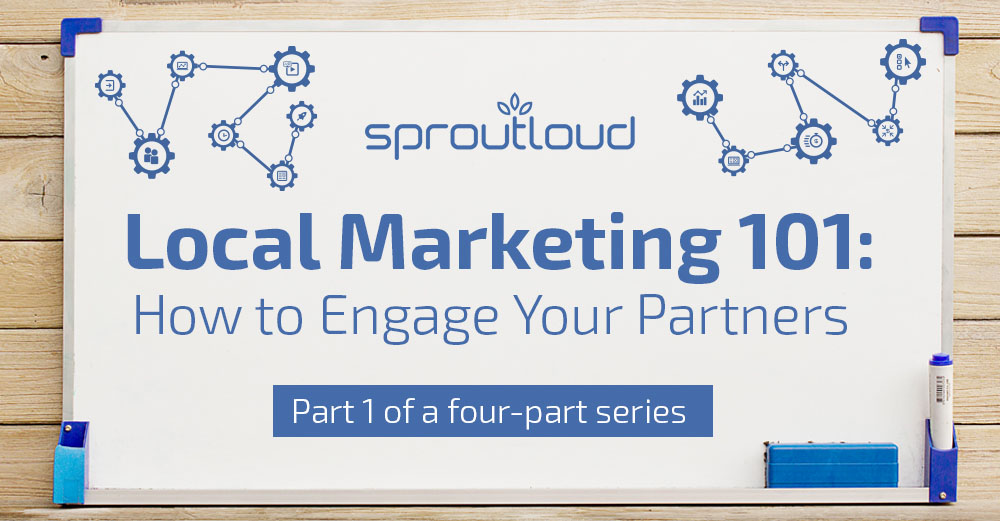 Local Marketing 101: How to Engage Your Partners