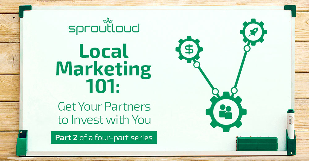 Local Marketing 101 - Get Your Partners to Invest with You