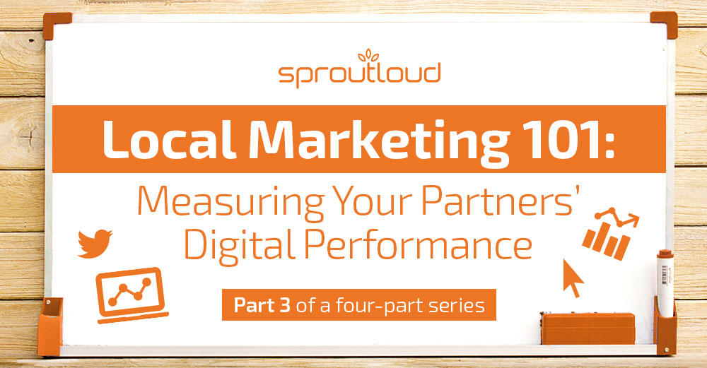 Local Marketing 101: Measuring Your Partners' Digital Performance (Part 3)