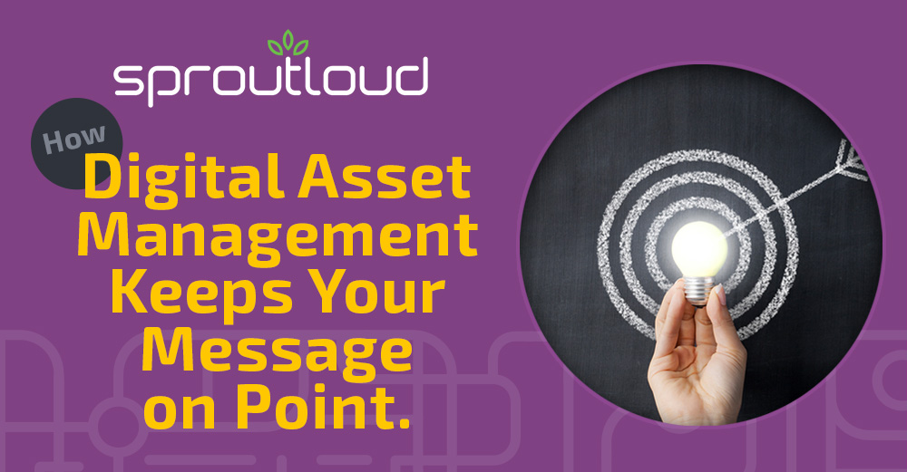 How Digital Asset Management Keeps Your Message on Point