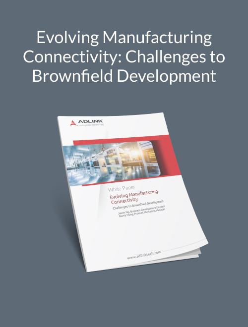 Evolving Manufacturing Connectivity Challenges to Brownfield Development