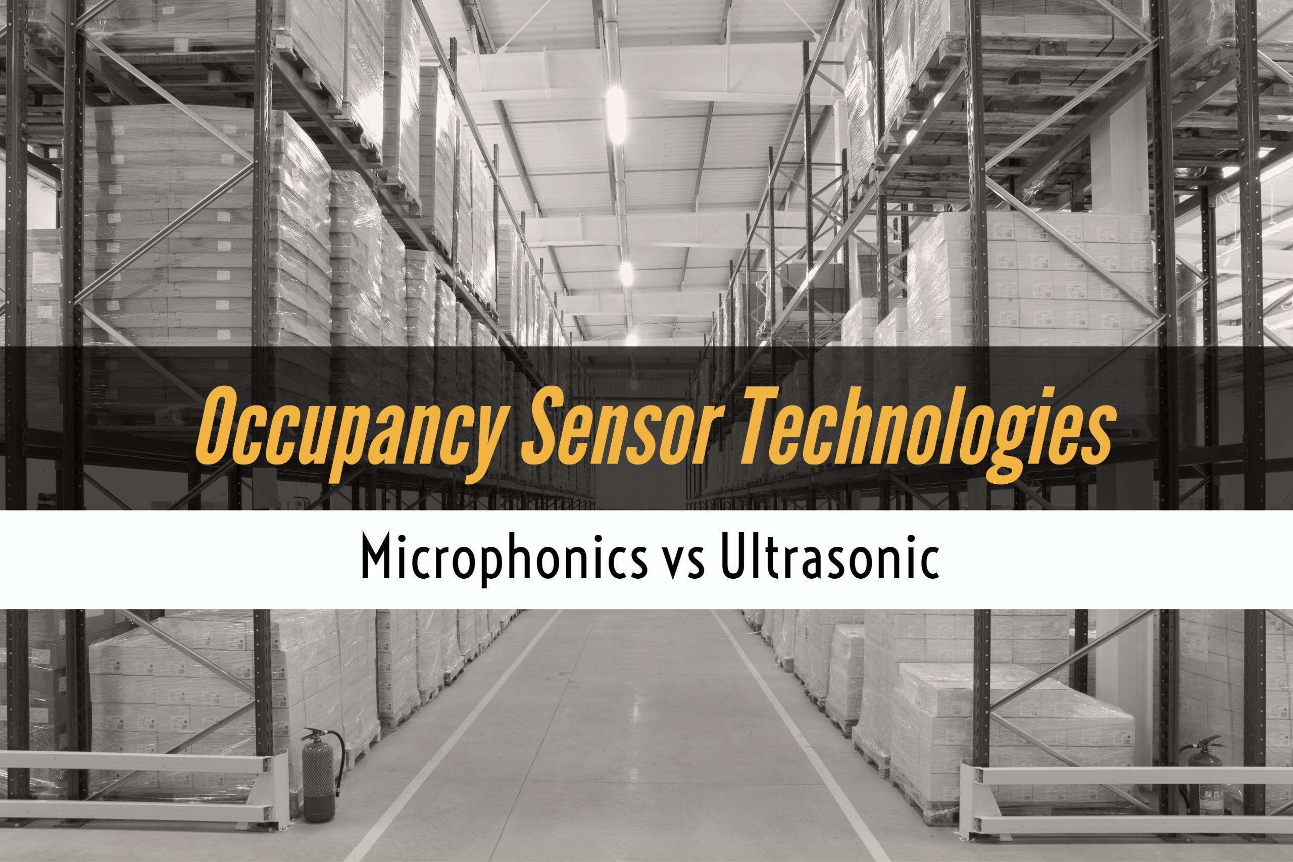 Occupancy Sensor Technologies: Microphonics vs. Ultrasonic