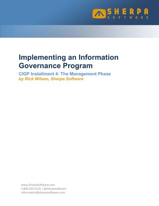 Implementing a Corporate Information Governance Program, Installment 4