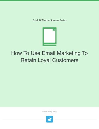 Ebook: How To Use Email Marketing To Retain Loyal Customers
