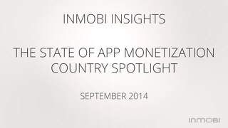 The State of Mobile App Monetization - Q2, 2014 (Country Spotlight)
