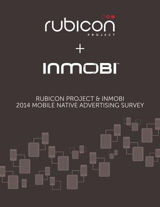 Rubicon Project & InMobi 2014 Mobile Native Advertising Survey Report