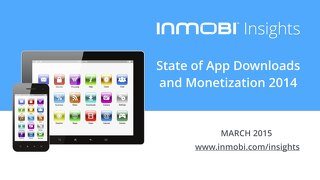 State Of App Downloads And Monetization - 2014