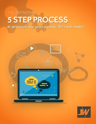 5 Step Process To Personalizing Your Website For Each Visitor