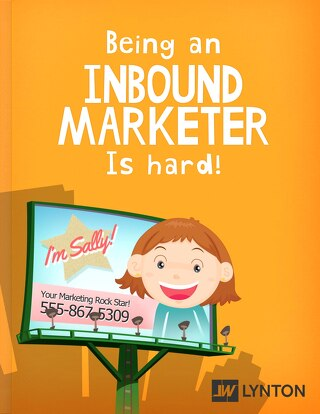Inbound Sally - Being an Inbound Marketer is Hard