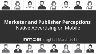 InMobi Native Advertising on Mobile Perceptions Study 2015