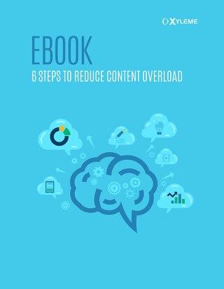 6 Steps to Reduce Content Overload