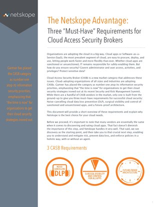 "The Netskope Advantage: Three ""Must-Have"" Requirements for Cloud Access Security Brokers"