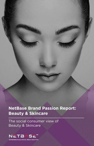 NetBase Brand Passion Report: Beauty & Skin Care