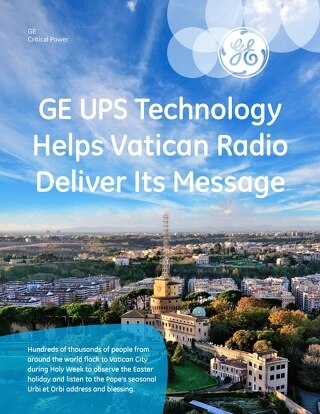 GE UPS Technology Helps Vatican Radio Deliver Its Message