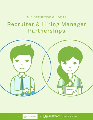The Definitive Guide to Recruiter and Hiring Manager Partnerships