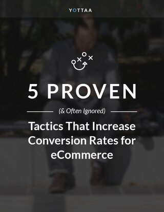 5 Proven Tactics That Increase Conversion Rates